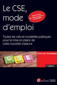 Le CSE, mode d'emploi_Jean-Luc Scemama